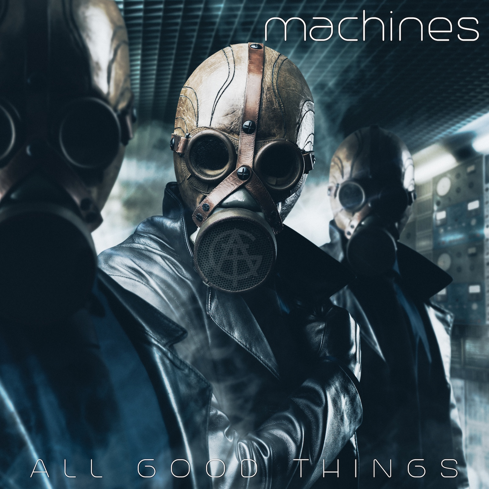 All Good Things - MACHINES - Album Cover 1600