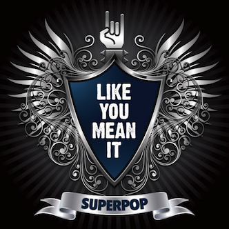 SuperPop (Like You Mean It)