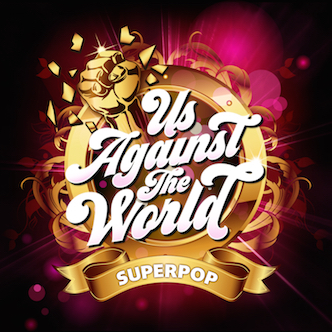 SuperPop (Us Against The World)